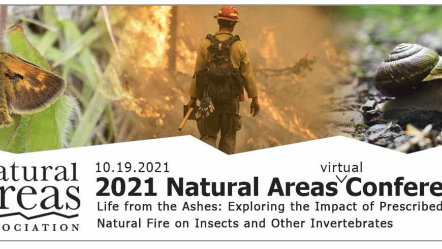 """2021 Natural Areas Conference """"Life from the Ashes"""""""